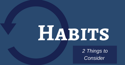 two things to consider about habit formation