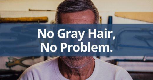 No Grey Hair No Problem