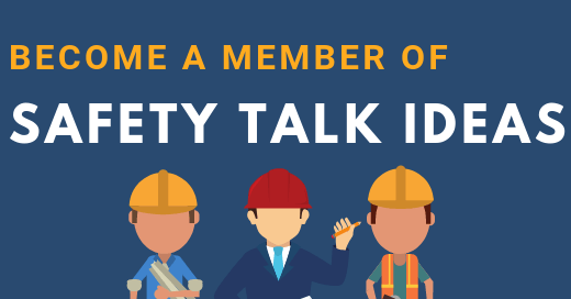 Become a Member - Safety Talk Ideas