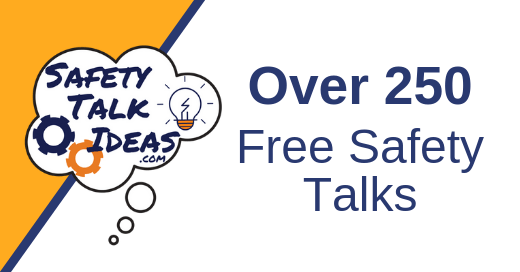 Safety Talks | Toolbox Topics | Hundreds of Free Safety Talk